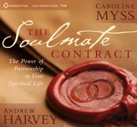 The soulmate contract : the power of partnership in your spiritual life
