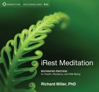 Irest Meditation: Restorative Practices for Health, Resiliency, and Well-Being