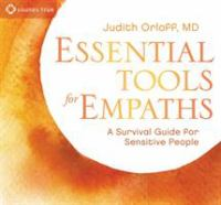 Essential Tools for Empaths : A Survival Guide for Sensitive People (Audiobook on CD)