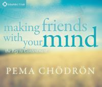 Making Friends With your Mind