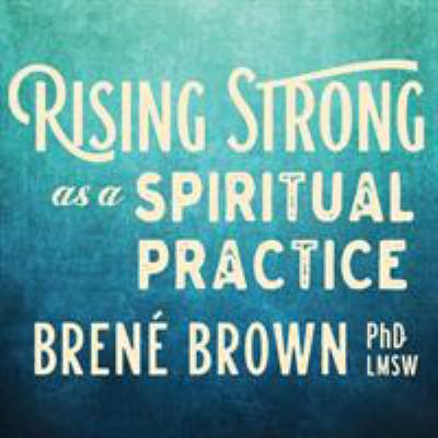 Cover image for Rising Strong as A Spiritual Practice