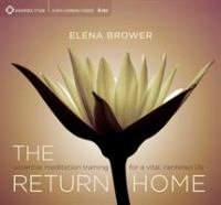 The Return Home : Essential Meditation Training for A Vital, Centered Life (Audiobook on CD)