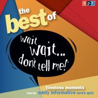 The Best of Wait Wait-- Don't Tell Me!