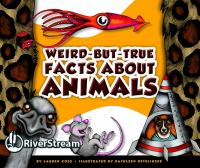 Weird-but-true Facts About Animals