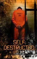 Self. Destructed