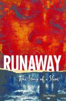 Runaway : The Story Of A Slave