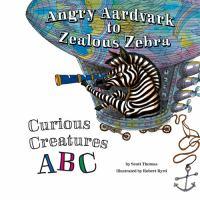 Angry Aardvark to Zealous Zebra