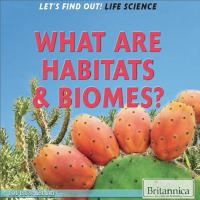 What Are Habitats & Biomes?
