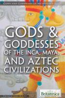 Gods & Goddesses of the Inca, Maya, and Aztec Civilizations