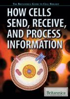 How Cells Send, Receive, and Process Information