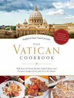 Pontifical Swiss Guard Presents the Vatican Cookbook