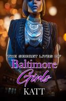 The Secret Lives of Baltimore Girls