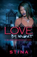 Love by Night : A Black Vampire Story