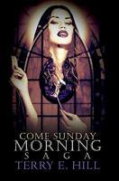 Come Sunday Morning Saga