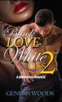 Black Love, White Lies 2
