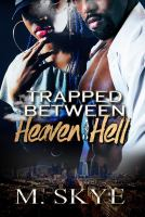 Trapped Between Heaven and Hell