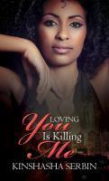 Loving You Is Killing Me