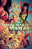 Money-makin' Mamas