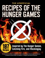 The unofficial recipes of the Hunger Games 187 recipes inspired by the Hunger Games, Catching Fire and Mockingjay.