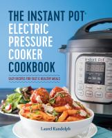 The Instant Pot® Electric Pressure Cooker Cookbook