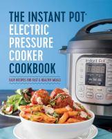 The Instant Pot Electric Pressure Cooker Cookbook