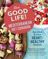 The Good Life! Mediterranean Diet Cookbook