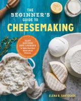 The Beginner's Guide to Cheesemaking