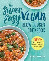 The Super Easy Vegan Slow Cooker Cookbook