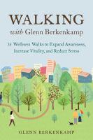 Walking With Glenn Berkenkamp