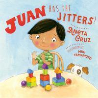 Juan has the jitters!1 volume (unpaged) : color illustrations ; 21 x 22 cm