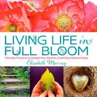 Living Life in Full Bloom