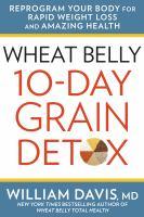 Wheat Belly 10-day Grain Detox