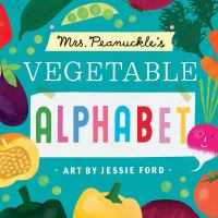 Mrs. Peanuckle's Vegetable Alphabet