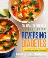 Dr. Neal Barnard's Cookbook for Reversing Diabetes