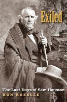 Exiled: The Last Days Of Sam Houston