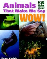 Animals That Make Me Say Wow!