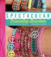 Spectacular Friendship Bracelets