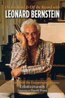 On the Road & Off the Record With Leonard Bernstein