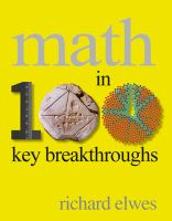Math In 100 Key Breakthroughs