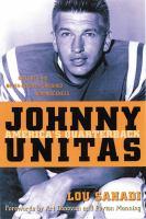 Johnny Unitas : America's Quarterback