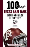 100 Things Texas A & M Fans Should Know & Do Before They Die