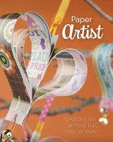 Paper Artist: Creations Kids Can Fold, Tear, Wear, or Share, by Gail D. Green