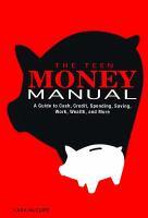 The Teen Money Manual