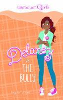 Delaney Vs. the Bully