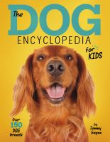 The Dog Encyclopedia for Kids