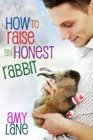 How to Raise An Honest Rabbit