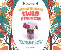 Super Simple Twig Projects