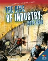 The Rise of Industry, 1870-1900