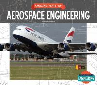 Amazing Feats of Aerospace Engineering