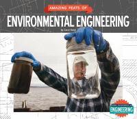 Amazing Feats of Environmental Engineering